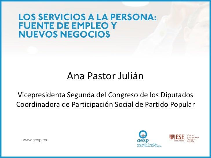 Ana Pastor JuliánVicepresidenta Segunda del Congreso de los DiputadosCoordinadora de Participación Social de Partido Popul...