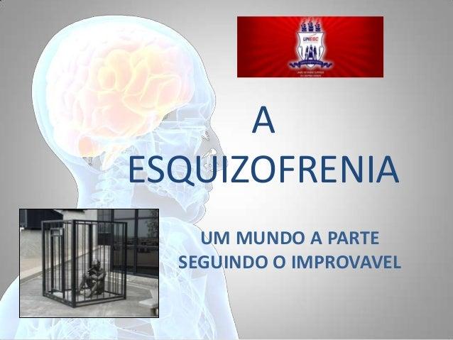 A esquizofrenia