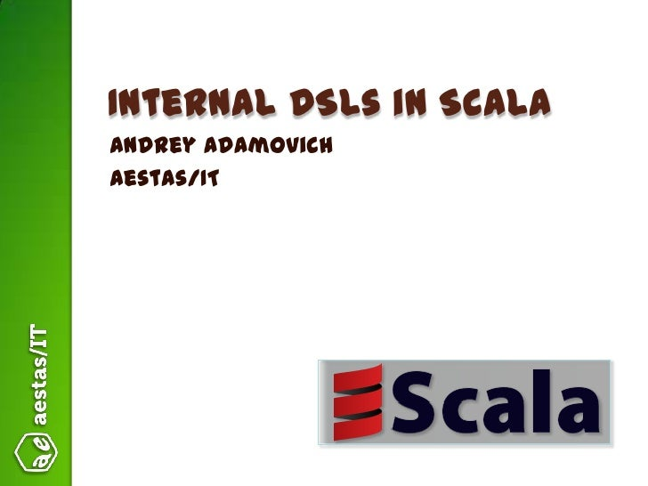 AestasIT - Internal DSLs in Scala