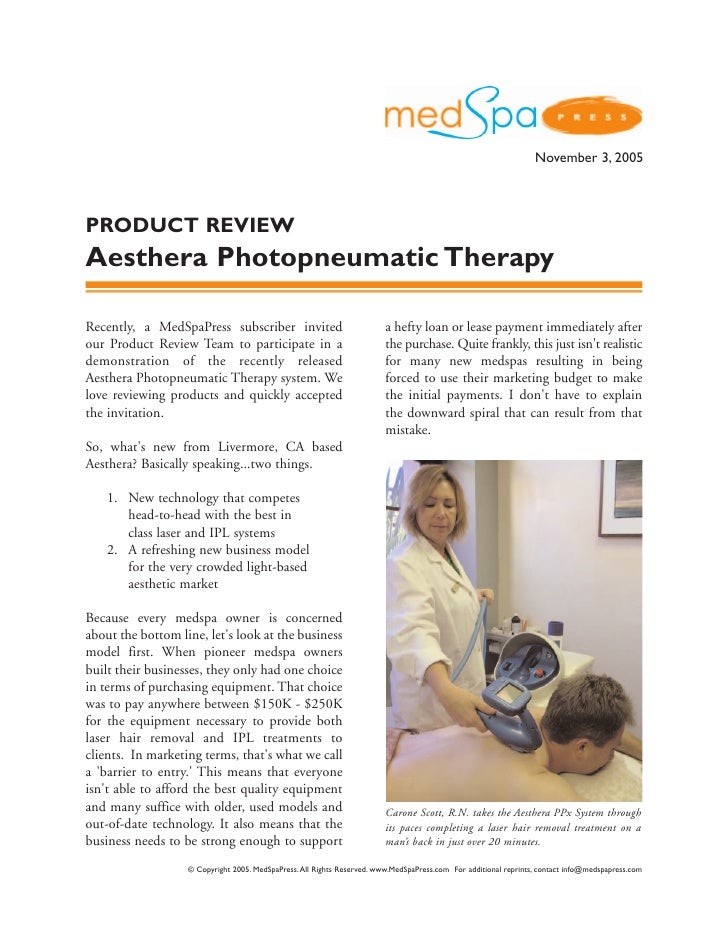 November 3, 2005    PRODUCT REVIEW Aesthera Photopneumatic Therapy  Recently, a MedSpaPress subscriber invited            ...