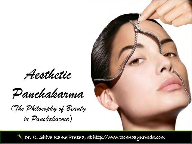 AestheticPanchakarma(The Philosophy of Beauty    in Panchakarma)    Dr. K. Shiva Rama Prasad, at http://www.technoayurveda...