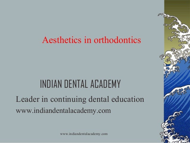 Aesthetics in orhtododntics  /certified fixed orthodontic courses by Indian dental academy