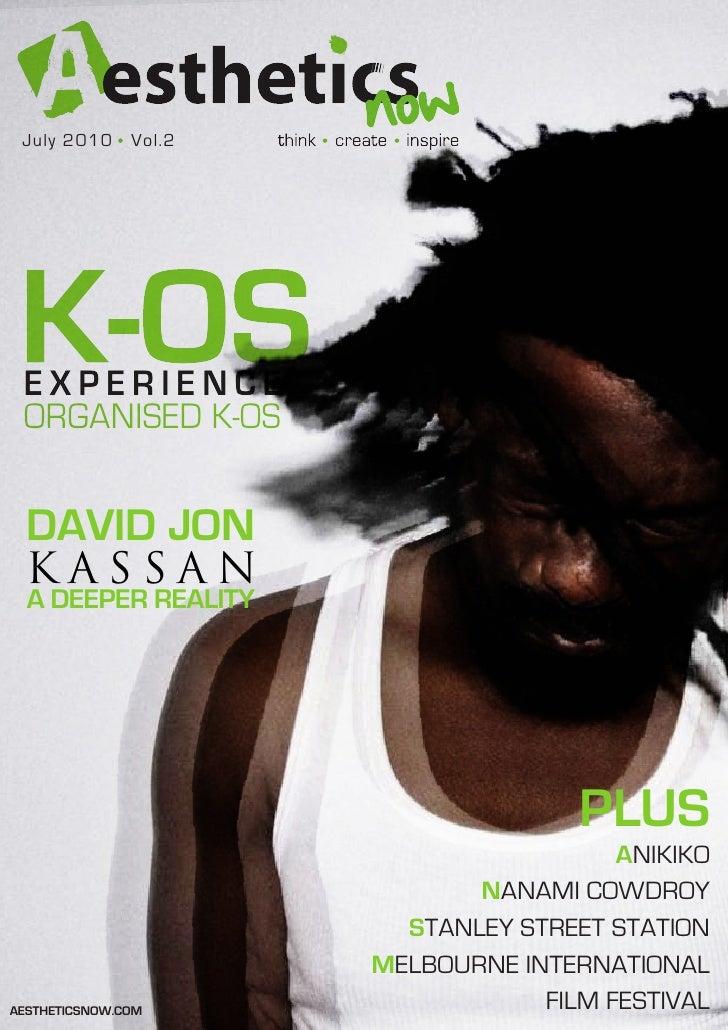 July 2010     Vol.2      EXPERIENCE  ORGANISED K-OS    DAVID JON   KASSAN   A DEEPER REALITY                              ...