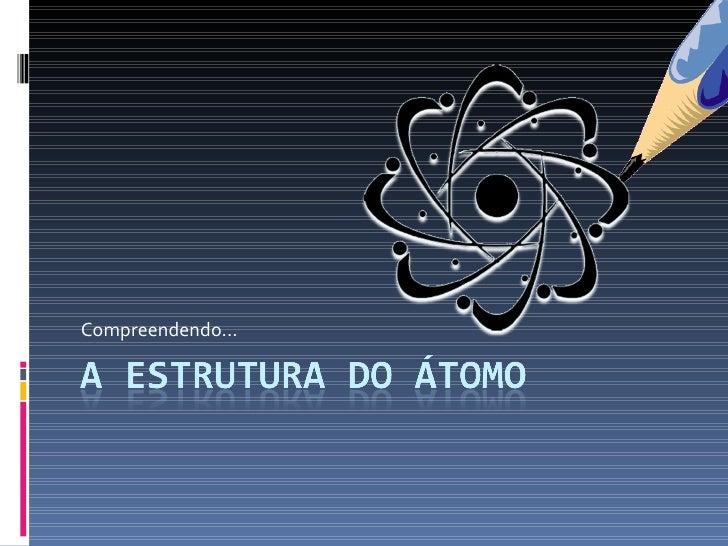 A estrutura do átomo