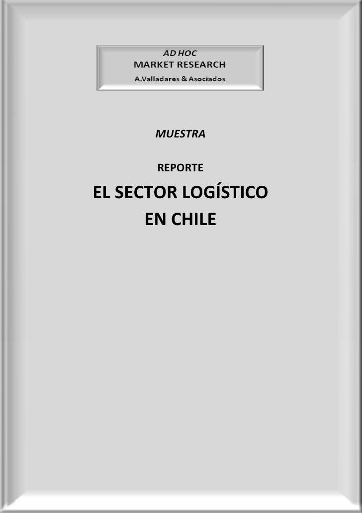 MUESTRA        REPORTE  EL SECTOR LOGÍSTICO       EN CHILE