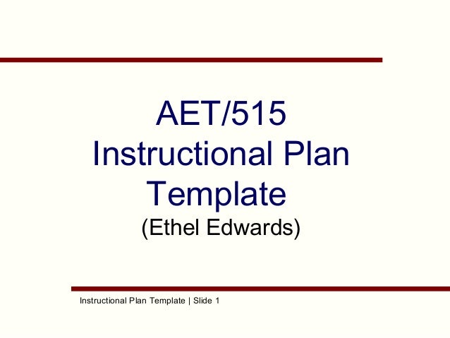 Aet515 r2 instructional_plantemplate (1) ethel's wk 5