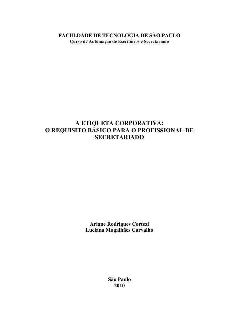 FACULDADE DE TECNOLOGIA DE SÃO PAULO      Curso de Automação de Escritórios e Secretariado        A ETIQUETA CORPORATIVA:O...