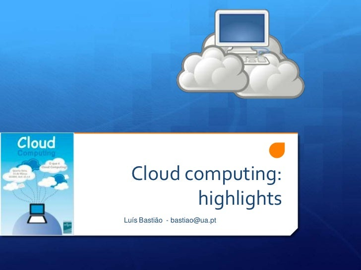 Cloud computing: highlights