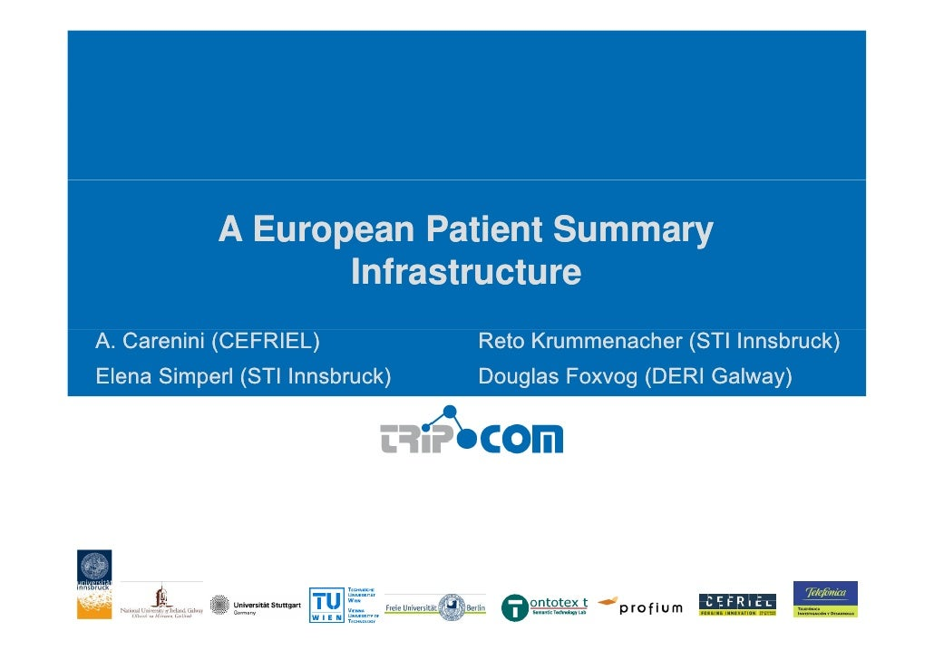A European Patient Summary                   InfrastructureA. Carenini (CEFRIEL)           Reto Krummenacher (STI Innsbruc...