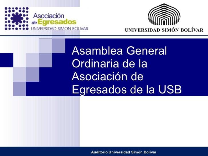 Asamblea General Ordinaria de la Asociación de Egresados de la USB Auditorio Universidad Simón Bolívar
