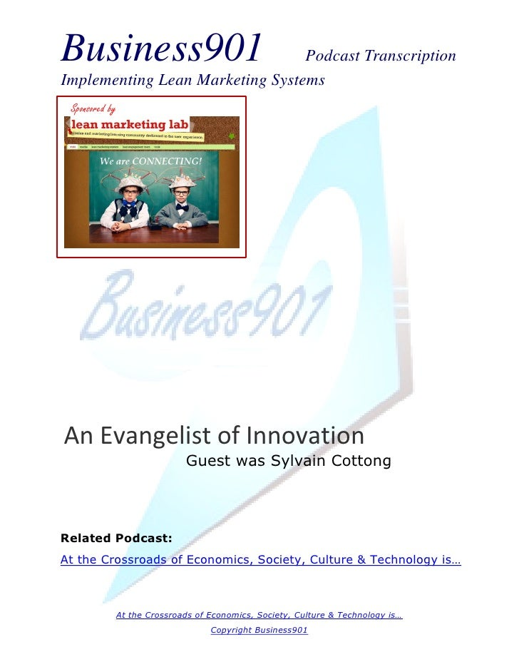 Business901                      Podcast TranscriptionImplementing Lean Marketing Systems Sponsored byAn Evangelist of Inn...