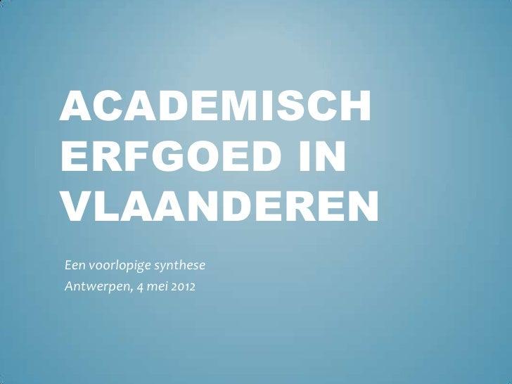 ACADEMISCHERFGOED INVLAANDERENEen voorlopige syntheseAntwerpen, 4 mei 2012