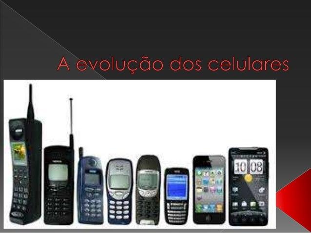 A Evolucao Dos Celulares
