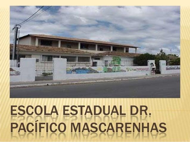 ESCOLA ESTADUAL DR. PACÍFICO MASCARENHAS