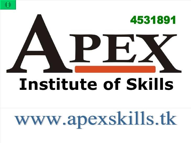 Institute of Skills www.apexskills.tk 4531891