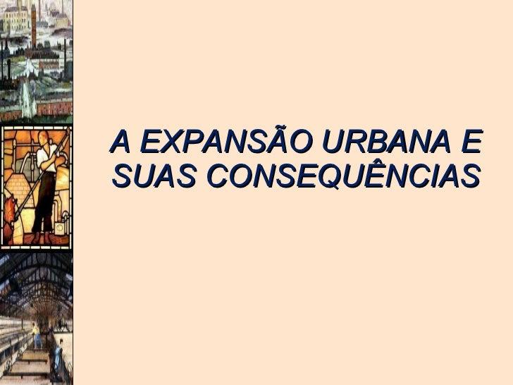 A expansão urbana e suas consequências