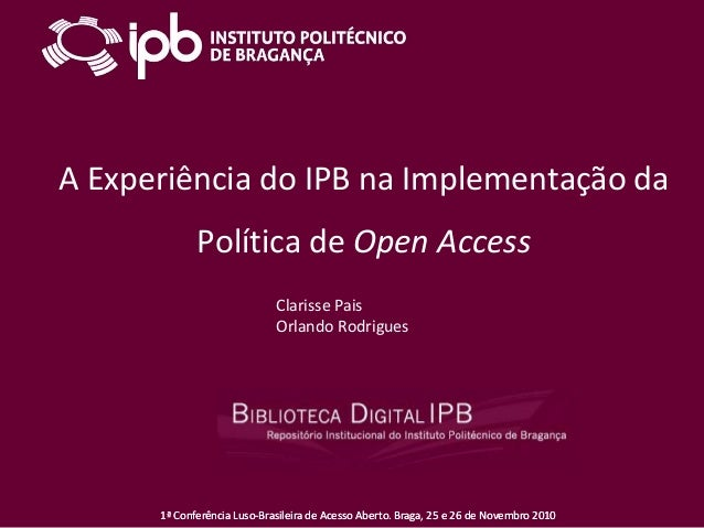 1ª Conferência Luso-Brasileira de Acesso Aberto. Braga, 25 e 26 de Novembro 20101ª Conferência Luso-Brasileira de Acesso A...