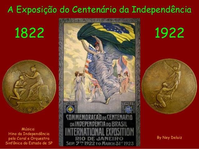 A Exposição do Centenário da Independência  1822  1922  Música: Hino da Independência pelo Coral e Orquestra Sinfônica do ...