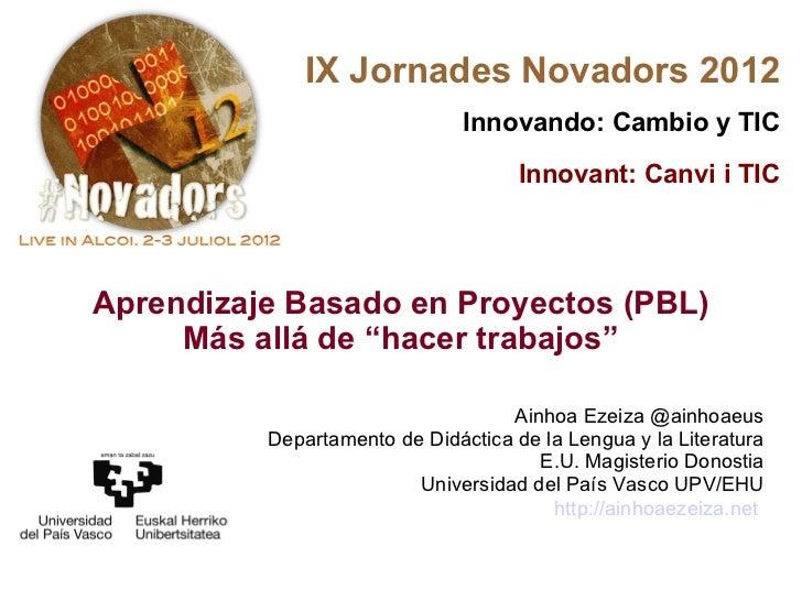 IX Jornades Novadors 2012                               Innovando: Cambio y TIC                                     Innova...