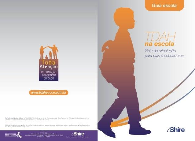TDAHna escola Guia de orientação para pais e educadores. Guia escola Referência Bibliográfica: 1. POLANCZYK, Guilherme, et...