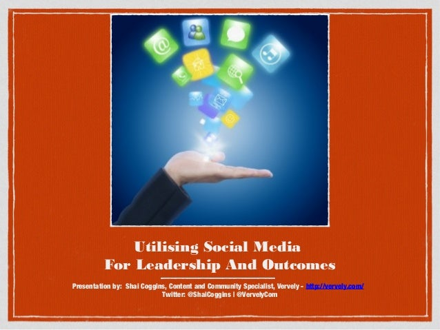Utilising Social Media for Leadership and Outcomes