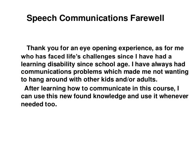 farewell speech 2 essay Writing a farewell speech can seem like a daunting task it can be hard to find the right words for your last day, whether it's your graduation, retirement, or any other occasion you want to try to sum up your experiences, thank everyone involved, and offer wishes for the future, and do it all with grace and.