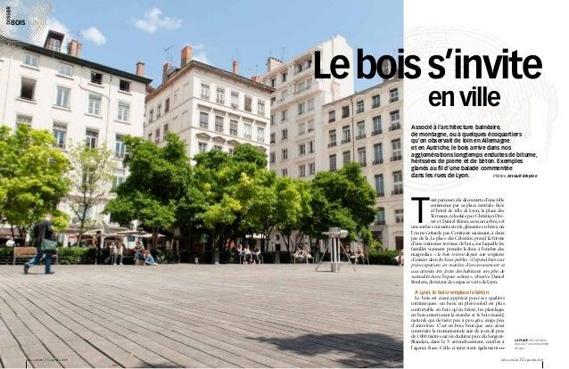 bois  Le bois s'invite en ville  Associé à l'architecture balnéaire, de montagne, ou à quelques écoquartiers qu'on observa...