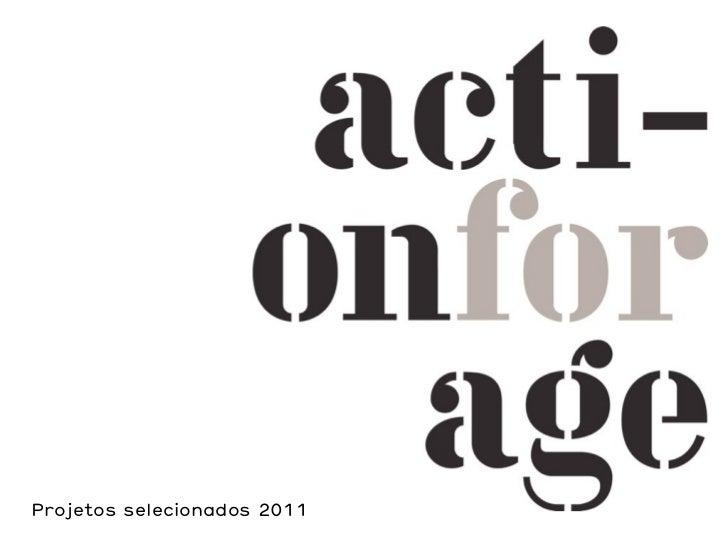 Action for Age 2011 | projetos selecionados