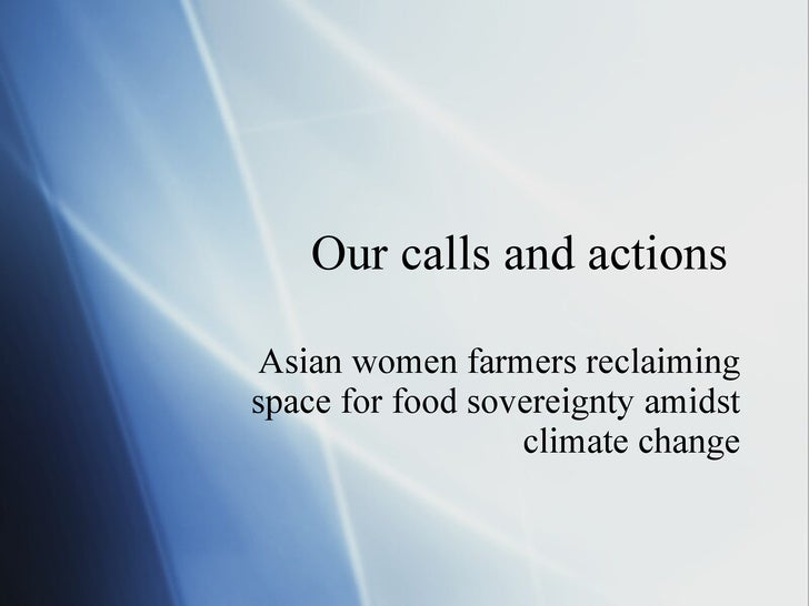 Our calls and actions  Asian women farmers reclaiming space for food sovereignty amidst climate change