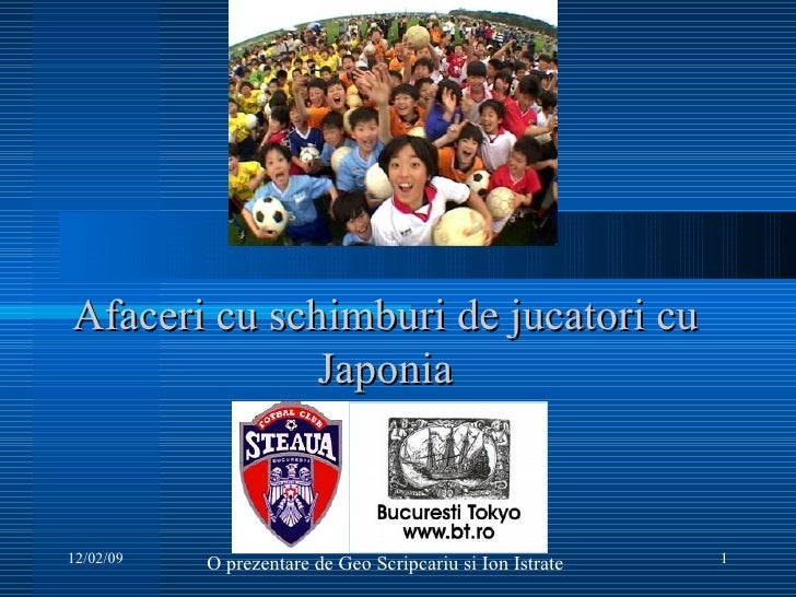 Afaceri cu schimburi de jucatori cu Japonia O prezentare de Geo Scripcariu si Ion Istrate