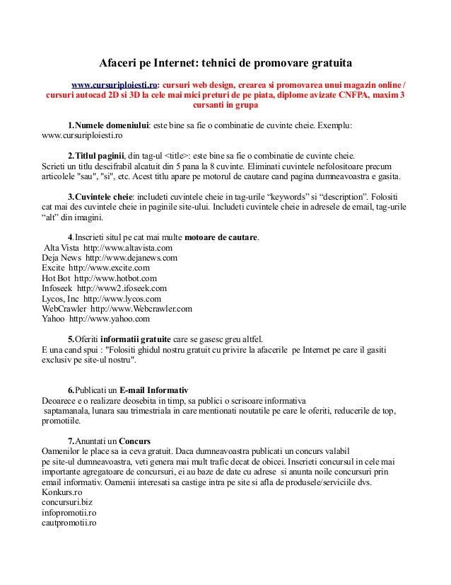 Afaceri pe Internet: tehnici de promovare gratuitawww.cursuriploiesti.ro: cursuri web design, crearea si promovarea unui m...