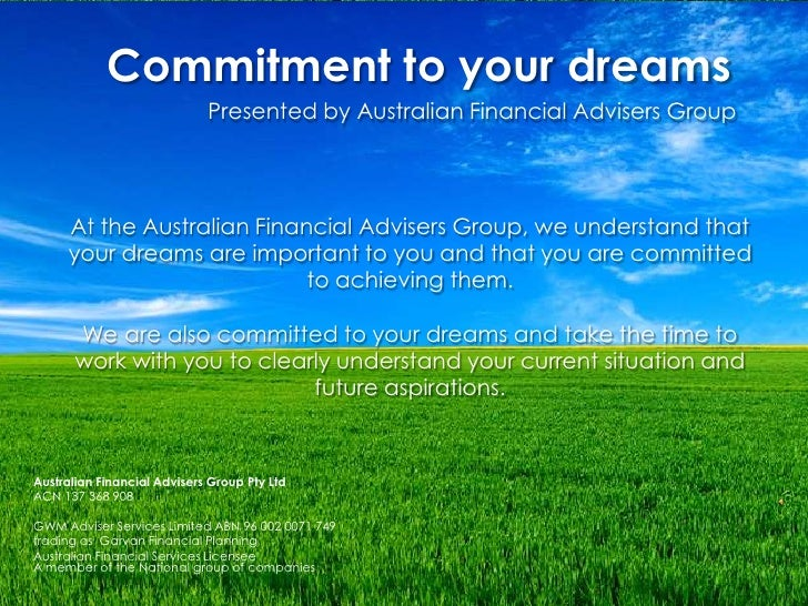 Commitment to your dreams<br />Presented by Australian Financial Advisers Group<br />At the Australian Financial Advisers ...