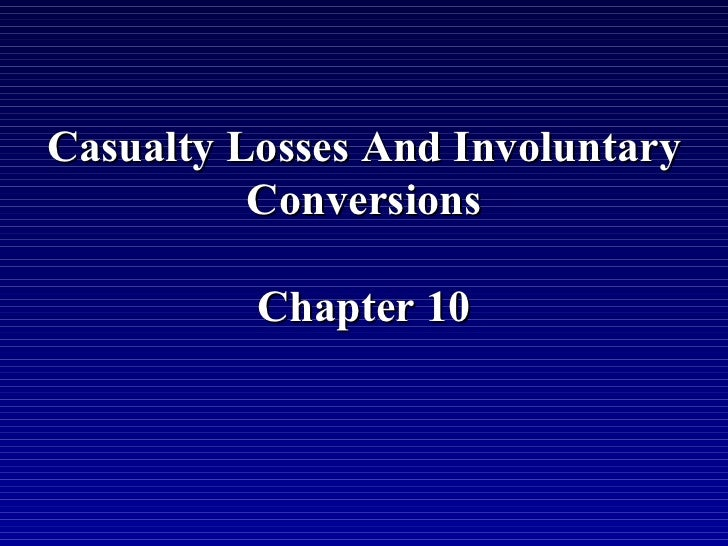 Casualty Losses And Involuntary          Conversions          Chapter 10