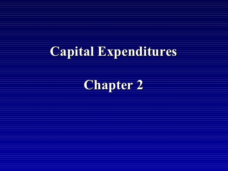 Capital Expenditures     Chapter 2
