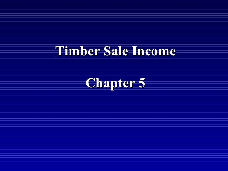Timber Sale Income    Chapter 5