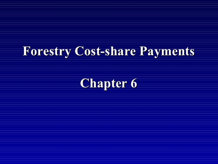 Forestry Cost-share Payments         Chapter 6