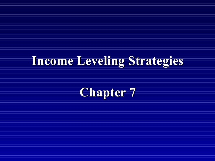 Income Leveling Strategies        Chapter 7