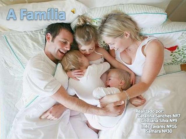 A Família é uma união entre pessoas do mesmo   grau parentesco, formando o seu próprio lar.   Tem como seu objetivo, entre...