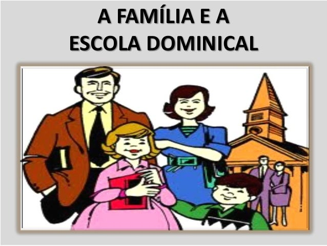 A FAMÍLIA E AESCOLA DOMINICAL