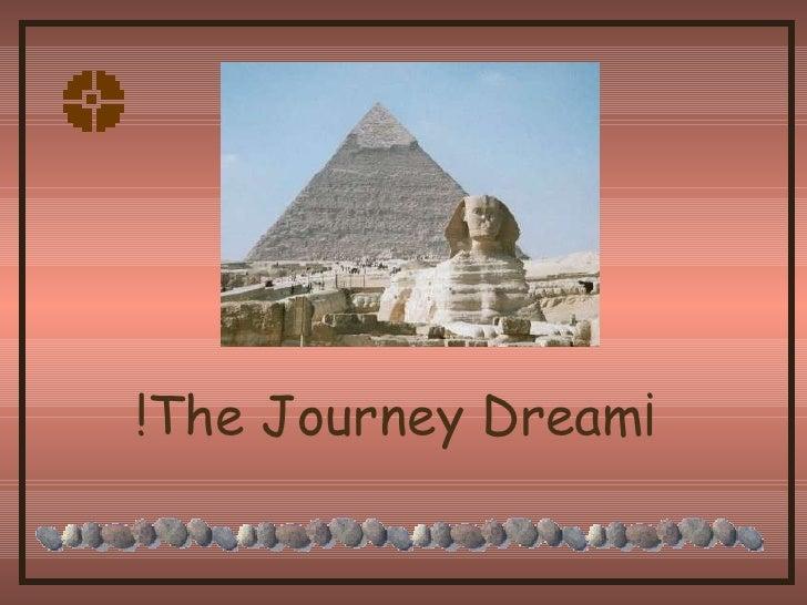 !The Journey Dream¡