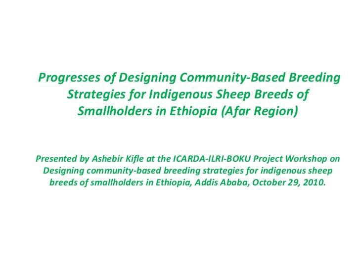 Progresses of designing community-based breeding strategies for indigenous sheep breeds of smallholders in Ethiopia (Afar ...