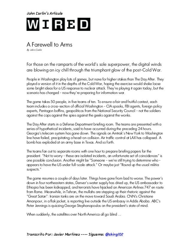 John Carlin's ArticuleA Farewell to ArmsBy John CarlinFor those on the ramparts of the worlds sole superpower, the digital...