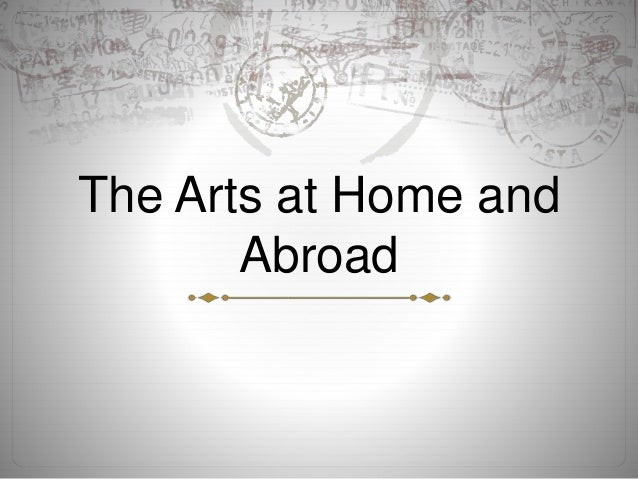 The Arts at Home and Abroad
