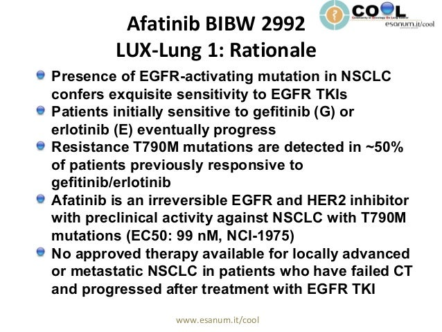 www.esanum.it/cool Afatinib BIBW 2992 LUX-Lung 1: Rationale Presence of EGFR-activating mutation in NSCLC confers exquisit...