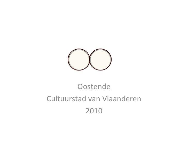 Oostende Cultuurstad van Vlaanderen 2010