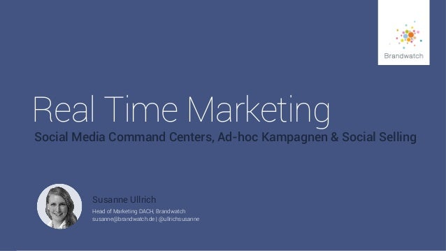 1 #Brandwatchtips © 2015 Brandwatch.de Real Time Marketing Social Media Command Centers, Ad-hoc Kampagnen & Social Selling...