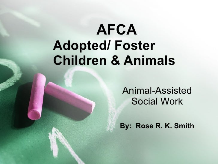 Adopted Foster Children and Animals