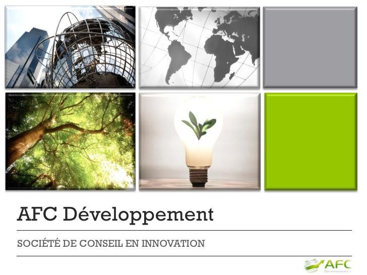 AFC DéveloppementSOCIÉTÉ DE CONSEIL EN INNOVATION