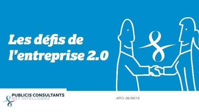 Les défis de l'entreprise 2.0 AFCI- 26/09/13