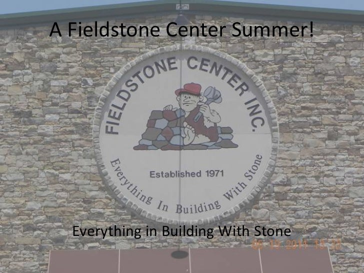A Fieldstone Center Summer!<br />Everything in Building With Stone<br />